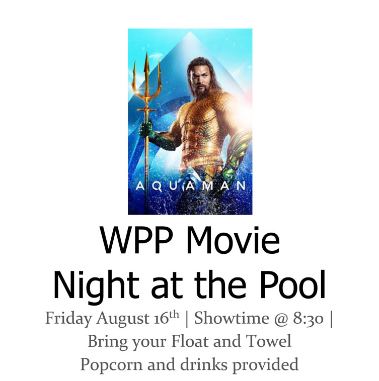WPP MOVIE NIGHT AT THE POOL FRIDAY AUGUST 16